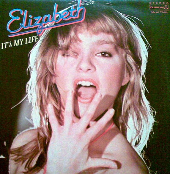 Elizabeth - It`s My Life 1980